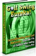 Golf swing Eureka!